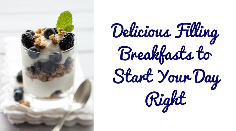 delicious-filling-breakfasts-to-start-your-day-right
